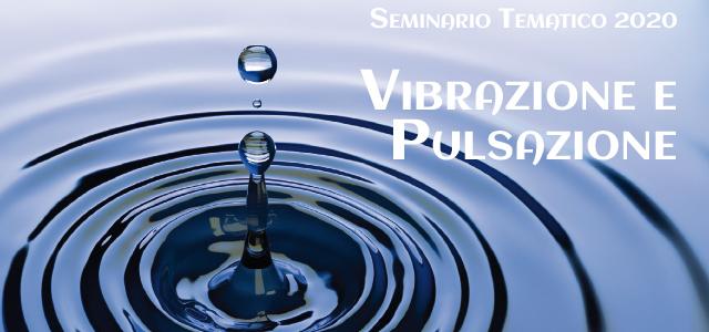 Vibrazione e pulsazione – Seminario Tematico