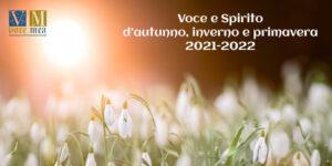 Voce e Spirito d'autunno, inverno e primavera 2021-2022